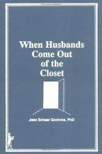 When Husbands Come Out of the Closet (Haworth Women's Studies)