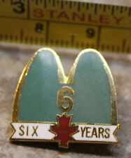 McDonalds Six Years Canada Service Award Collectible Pinback Pin Button