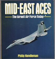 MID-EAST ACES : THE ISRAELI AIR FORCE TODAY - PHILIP HANDLEMAN  Israel  lo