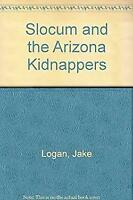 Slocum and the Arizona Kidnappers by Logan, Jake