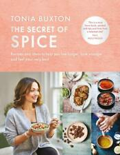The Secret of Spice: Recipes and ideas to help you live longer, look younger and