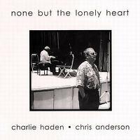 Charlie Haden & Chris Anderson None But The Lonel LP Vinyl Schallplatte 183530
