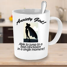 Anxiety Girl Coffee Mug  11 oz Funny Novelty cup Dishwasher and Microwave safe