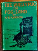 'THE WALLYPUG IN FOG-LAND' by G. E. Farrow : 1st. edition : 1904 : illustrated.