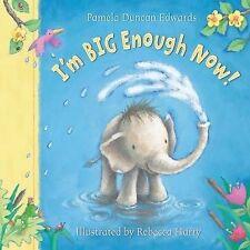 I'm Big Enough Now!, Pamela Duncan Edwards, New Book