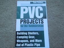 PVC Projects for the Outdoorsman, Shelters, Camping Weapons, +More Plastic Ideas