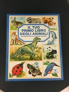 LIBRO IL TUO PRIMO LIBRO DEGLI ANIMALI BEAUMONT ILL. SELLY LARUS 1995