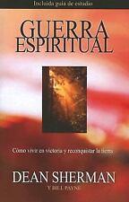 Guerra Espiritual: Como Vivir en Victoria y Reconquistar la Tierra (Paperback or