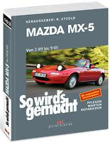 MAZDA MX-5 Reparaturanleitung Handbuch Reparaturbuch So wirds gemacht Buch