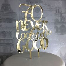 70th Birthday acrylic cake topper 70 never looked so good 30 40 50 80 90