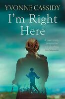 I'm Right Here, Cassidy, Yvonne, Like New, Paperback