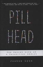 Pill Head: The Secret Life of a Painkiller Addict-ExLibrary