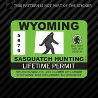 Wyoming Sasquatch Hunting Permit Sticker Self Adhesive Vinyl Bigfoot 13igfo0T WY