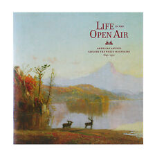 Life in the Open Air, American Artists Explore the White Mountains 1840-1910