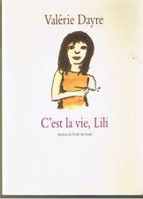C'est la Vie, Lili * Valérie DAYRE * Maximax école des loisirs  11 /13 ans