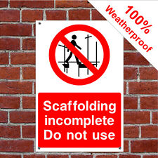 Scaffolding incomplete Do not use Health and safety signs CONS023 weatherproof