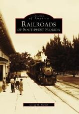 Images of America: Railroads of Southwest Florida by Gregg M. Turner (1999, Pape
