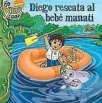 Diego rescata al bebé manatí (Diego's Manatee Rescue) (Go Diego Go (8x-ExLibrary