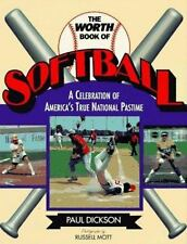 The Worth Book of Softball: A Celebration of America's True National Pastime Di