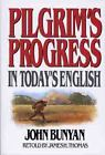 Pilgrim's Progress in Today's English: By Thomas, James, Bunyan, John