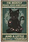 Yoga Black Cat I'm Mostly Peace Love and Light and Little Go Fck Yourself Poster