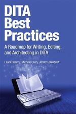 DITA Best Practices: A Roadmap for Writing, Editing, and Architecting in DITA I