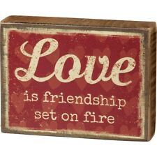 NEW Block Sign - Love Is Friendship Set On Fire