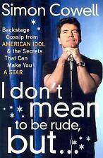 I Don't Mean to Be Rude, But... : Backstage Gossip from American Idol and the...