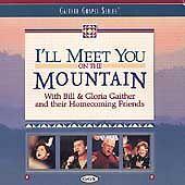 I'll Meet You On The Mountain CD Bill & Gloria Gaither Christian Music