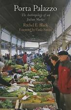 USED (VG) Porta Palazzo: The Anthropology of an Italian Market (Contemporary Eth