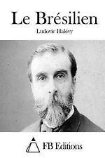 Le Brésilien by Ludovic Halévy (2015, Paperback)