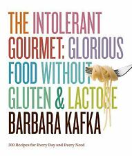 The Intolerant Gourmet: Glorious Food without Gluten and Lactose, Kafka, Barbara