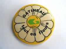 Cool Vintage Gatineau Tout en Fleurs Gineau Quebec Canada Flower Floral Pinback