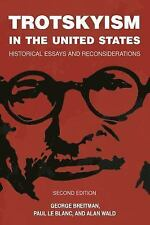 TROTSKYISM IN THE UNITED STATES - BREITMAN, GEORGE/ LE BLANC, PAUL/ WALD, ALAN -