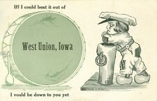 West Union, Ia Iff I Could beat it out of West Union, I vould be down to you yet