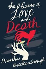 The Game of Love and Death by Martha Brockenbrough (2015, Hardcover)