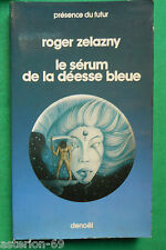 LE SERUM DE LA DEESSE BLEUE ROGER ZELAZNY DENOEL N205 PRESENCE DU FUTUR
