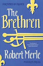 The Brethren (Fortunes of France)-Robert Merle,T. Jefferson Kline