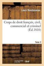 Sciences Sociales: Corps de Droit Francais, Civil, Commercial et Criminel T3...