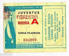 CALCIO   BIGLIETTO  TICKET    JUVENTUS  FIORENTINA   RISERVA  A    1980/81