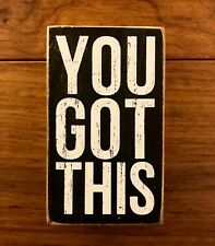 YOU GOT THIS wooden box sign 3 x 5 Primitives by Kathy