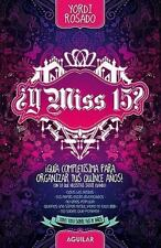 Y Miss 15?: Guia Completisima para los Quince Anos! Spanish Edition