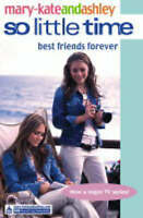 """NEW"" Best Friends Forever (So Little Time), Olsen, Ashley, Olsen, Mary-Kate, Bo"