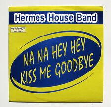 HERMES HOUSE BAND..NA NA HEY  KISS ME GOODBYE..MAXI 33T