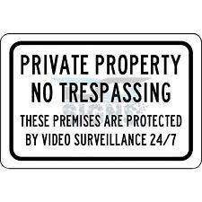 Private Property No Trespassing 24-7 Video Surveillance- aluminum sign 12x8