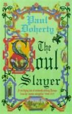 The Soul Slayer (Paul Doherty Historical Mysteries), Doherty, Paul, New Books