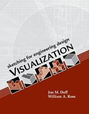 Sketching for Engineering Design Visualization by Jon M. Duff and William A. Ros