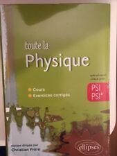 Toute la physique PSI-PSI* Cours, Exercices corrigés - Christian Frère - NEUF