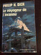 Le voyageur d l'inconnu. Philip K.Dick. Le masque science fiction. Poche 1974