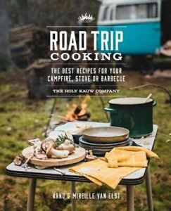 Road Trip Cooking The Best Recipes for Your Campfire, Stove or ... 9781741177374